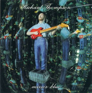 Mick Haggerty, album cover, designer, Mick, Haggerty, portfolio, Album Cover Hall of Fame, interview, biography, Richard Thompson, Mirror Blue